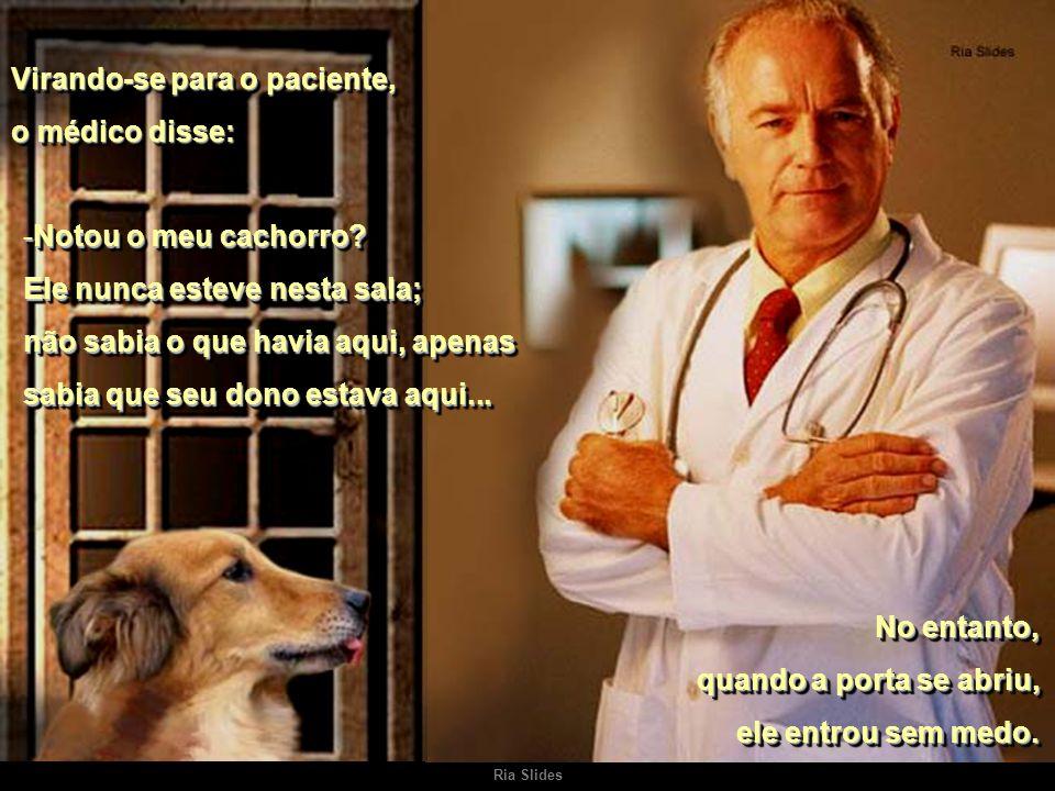 Ria Slides Quando o médico abriu a porta, um cachorro entrou e pulou sobre ele, alegremente.