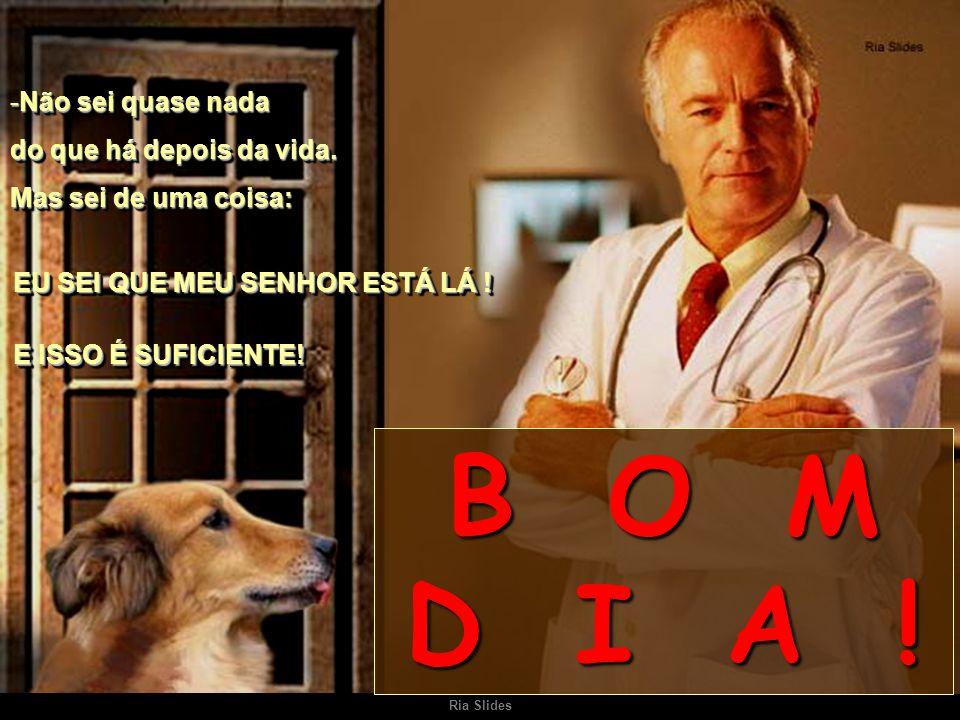 Ria Slides Virando-se para o paciente, o médico disse: Virando-se para o paciente, o médico disse: -Notou o meu cachorro.