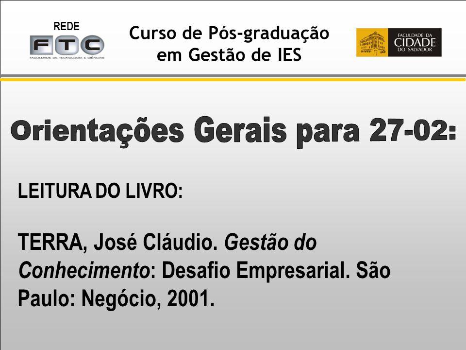 REDE Curso de Pós-graduação em Gestão de IES LEITURA DO LIVRO: TERRA, José Cláudio.
