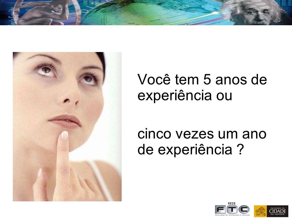 Você tem 5 anos de experiência ou cinco vezes um ano de experiência ?