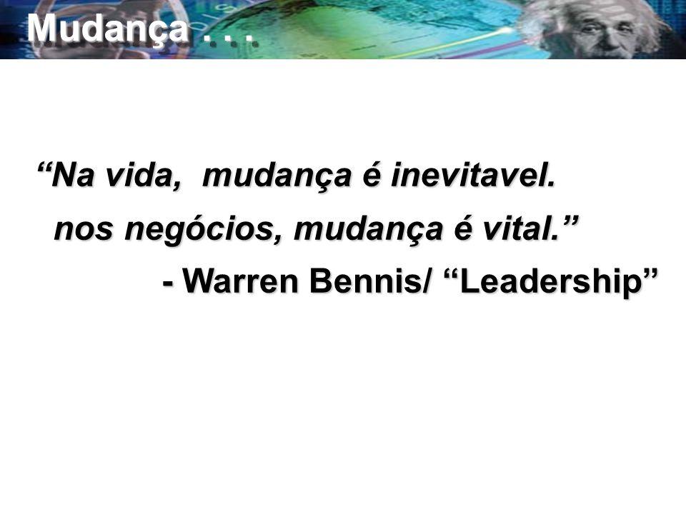 Na vida, mudança é inevitavel. Na vida, mudança é inevitavel.