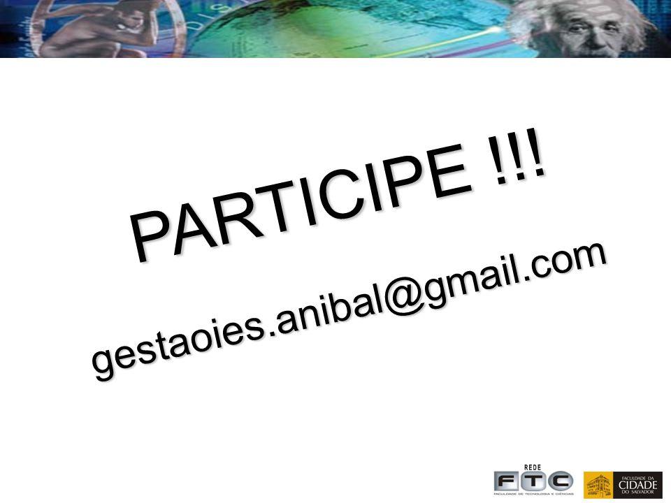 PARTICIPE !!! PARTICIPE !!!gestaoies.anibal@gmail.com