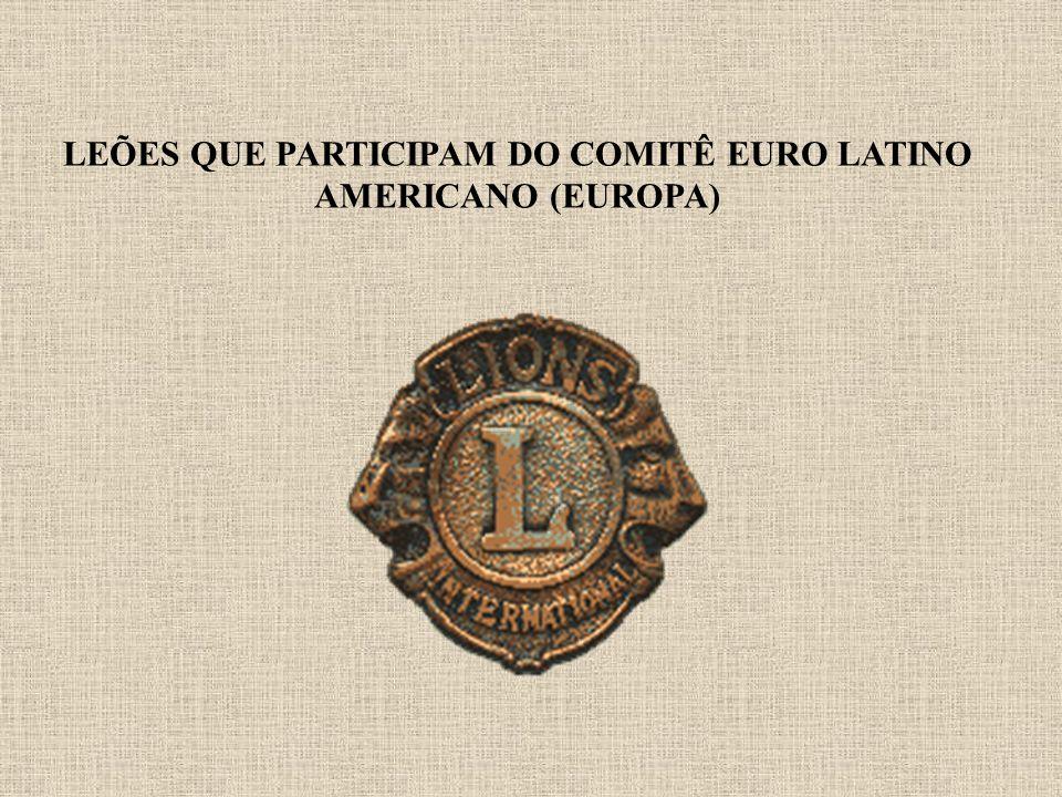 LEÕES QUE PARTICIPAM DO COMITÊ EURO LATINO AMERICANO (EUROPA)