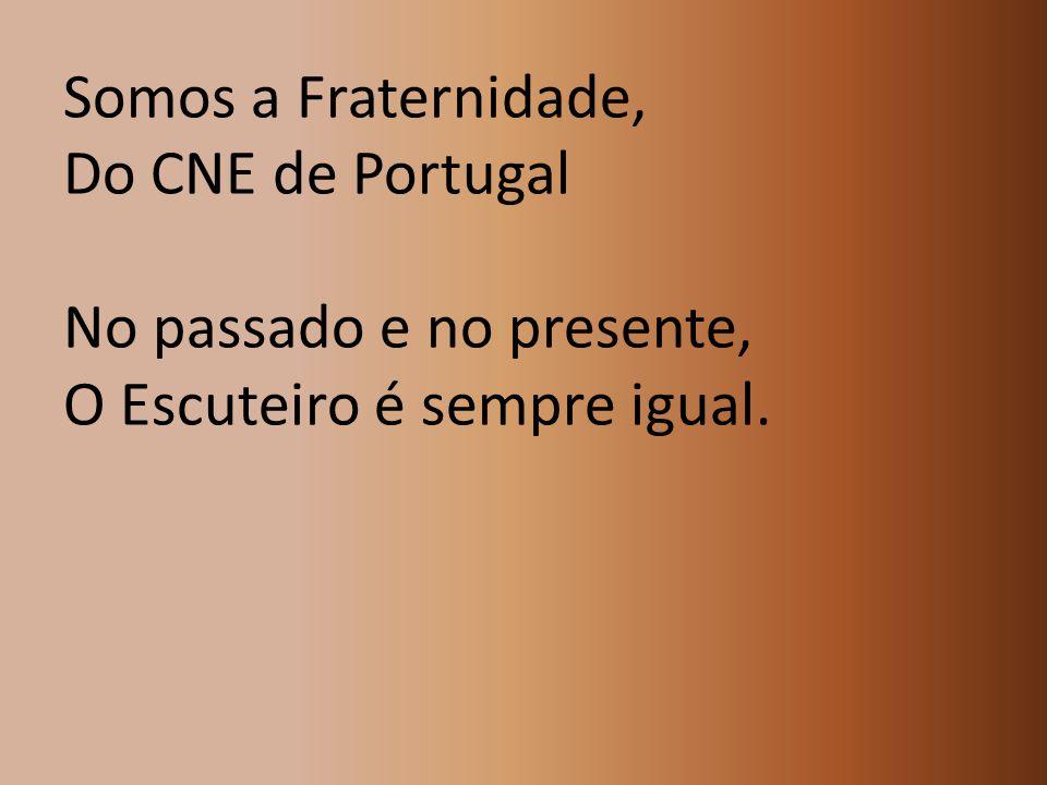 Somos a Fraternidade, Do CNE de Portugal No passado e no presente, O Escuteiro é sempre igual.