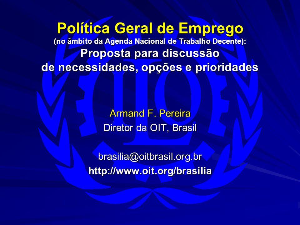 Política Geral de Emprego (no âmbito da Agenda Nacional de Trabalho Decente): Proposta para discussão de necessidades, opções e prioridades Armand F.