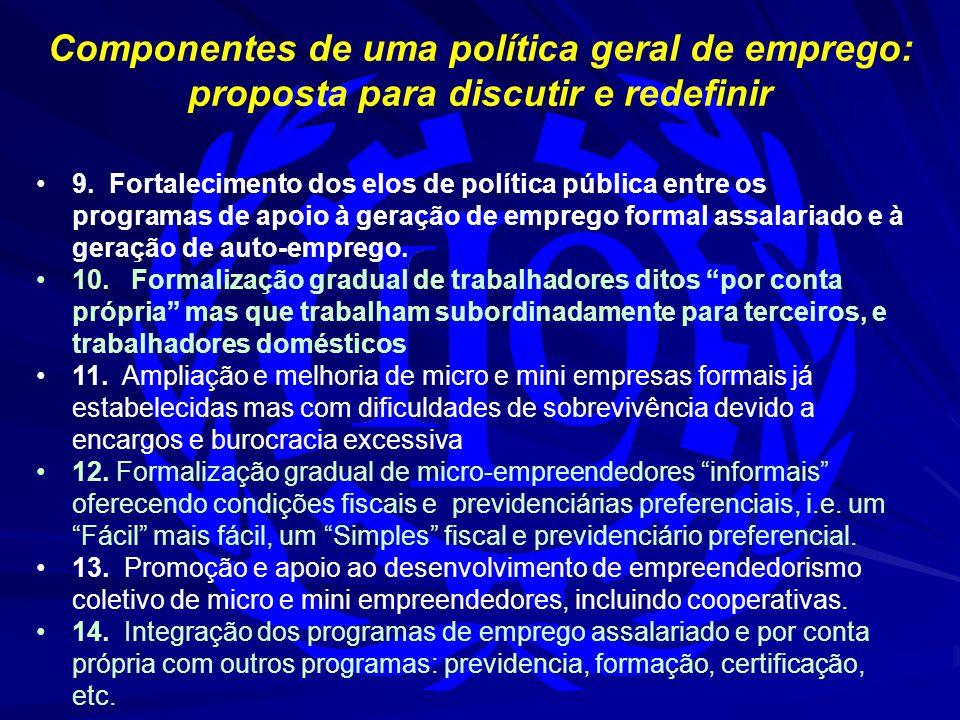 Componentes de uma política geral de emprego: proposta para discutir e redefinir 9. Fortalecimento dos elos de política pública entre os programas de