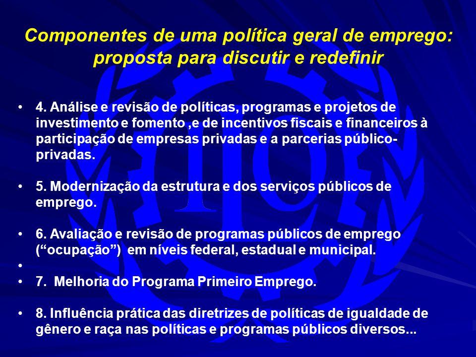Componentes de uma política geral de emprego: proposta para discutir e redefinir 9.