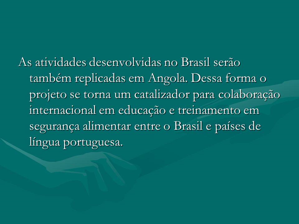 As atividades desenvolvidas no Brasil serão também replicadas em Angola.