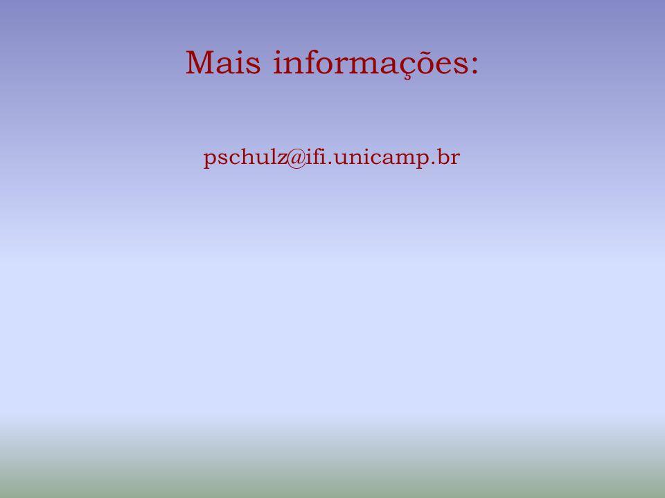 Mais informações: pschulz@ifi.unicamp.br