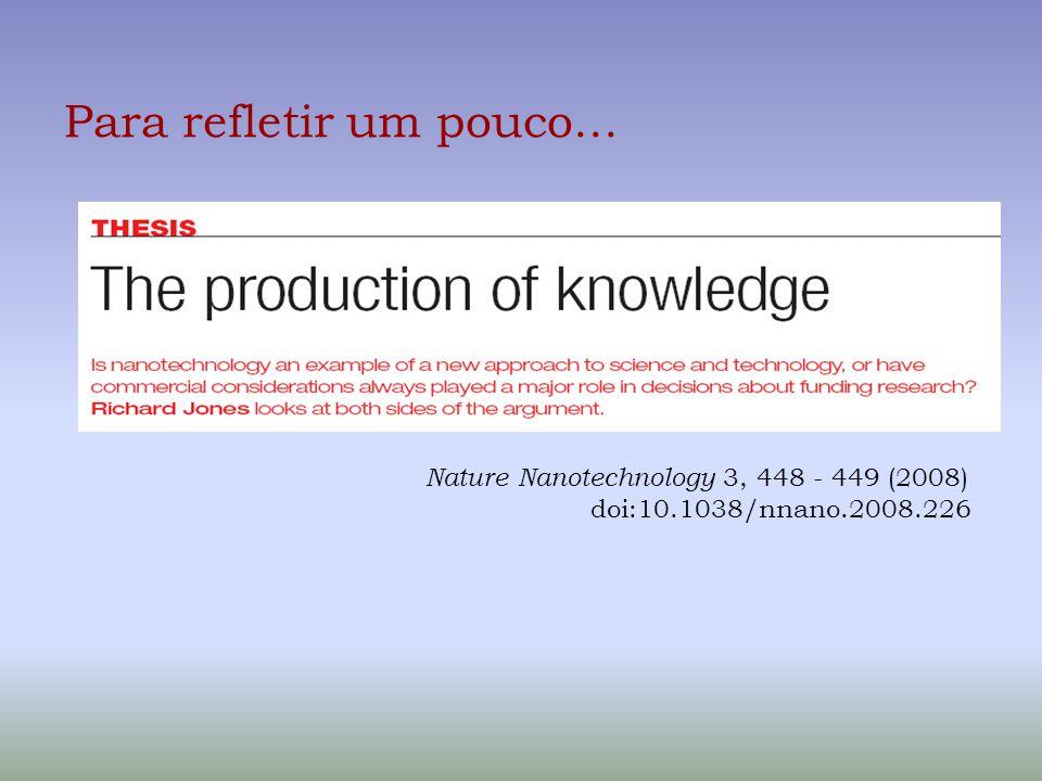 Para refletir um pouco... Nature Nanotechnology 3, 448 - 449 (2008) doi:10.1038/nnano.2008.226