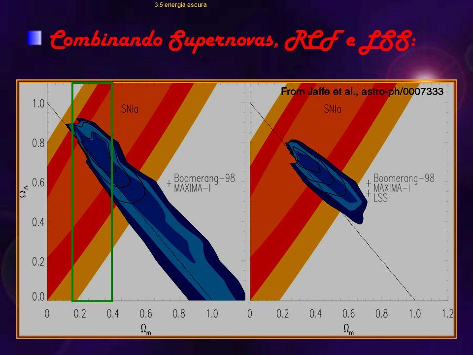 Combinando Supernovas, RCF e LSS: 3.5 energia escura