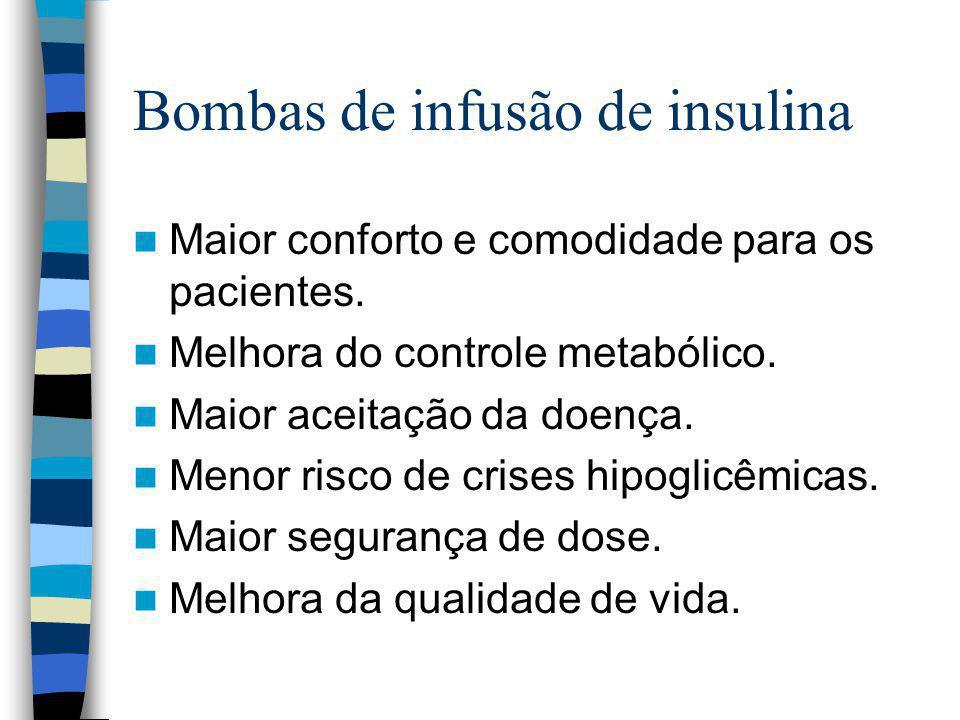 Bombas de infusão de insulina Desvantagens: -Alto custo: equipamento varia entre 7.800 a 11.000 mais a manutenção mensal de aproximadamente 800 Reais.