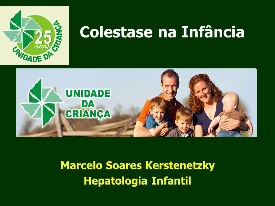 Colestase na Infância Marcelo Soares Kerstenetzky Hepatologia Infantil