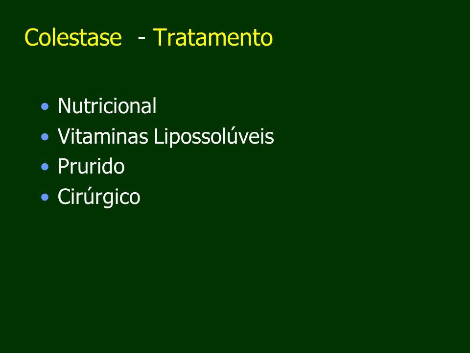 Colestase - Tratamento Nutricional Vitaminas Lipossolúveis Prurido Cirúrgico