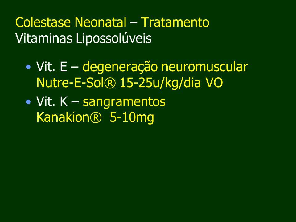 Colestase Neonatal – Tratamento Vitaminas Lipossolúveis Vit.