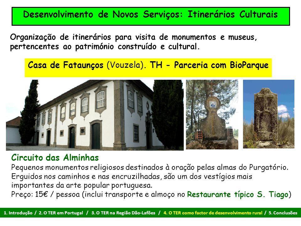 Organização de itinerários para visita de monumentos e museus, pertencentes ao património construído e cultural. Circuito das Alminhas Pequenos monume