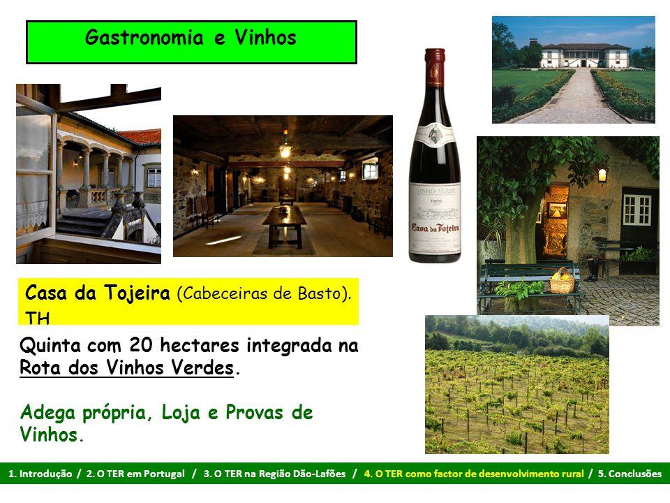 Gastronomia e Vinhos Quinta com 20 hectares integrada na Rota dos Vinhos Verdes. Adega própria, Loja e Provas de Vinhos. Casa da Tojeira (Cabeceiras d