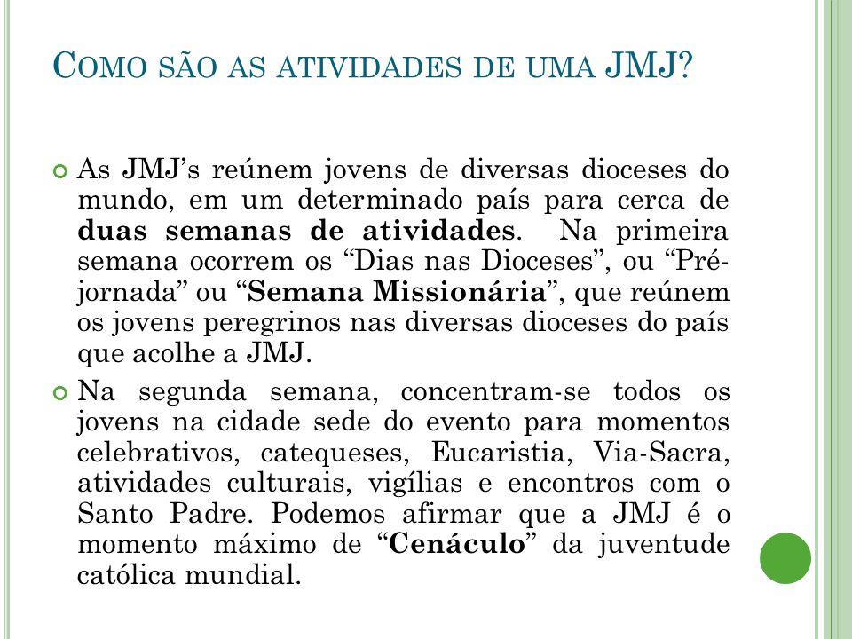 C OMO SÃO AS ATIVIDADES DE UMA JMJ.