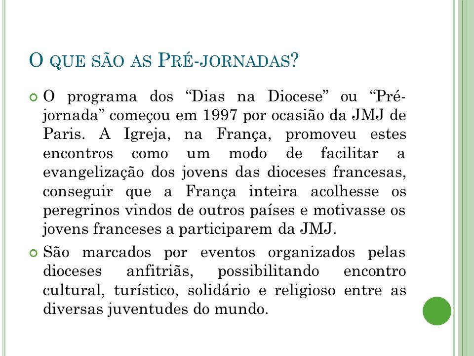 O QUE SÃO AS P RÉ - JORNADAS .