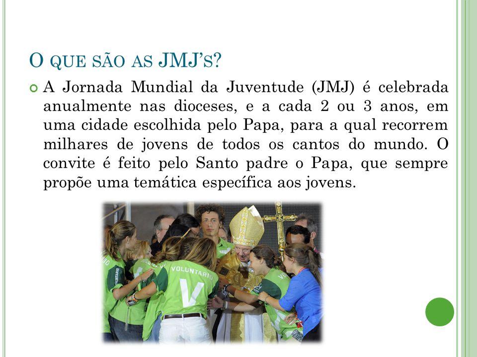 O QUE SÃO AS JMJ' S .