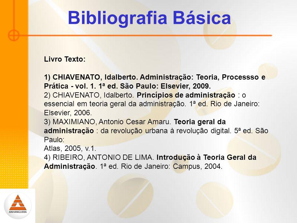 Bibliografia Básica Livro Texto: 1) CHIAVENATO, Idalberto.