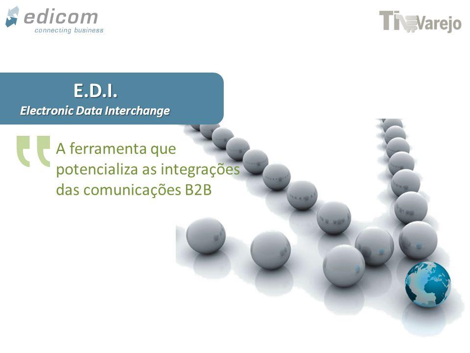 www.edicomgroup.comE.D.I. Electronic Data Interchange A ferramenta que potencializa as integrações das comunicações B2B