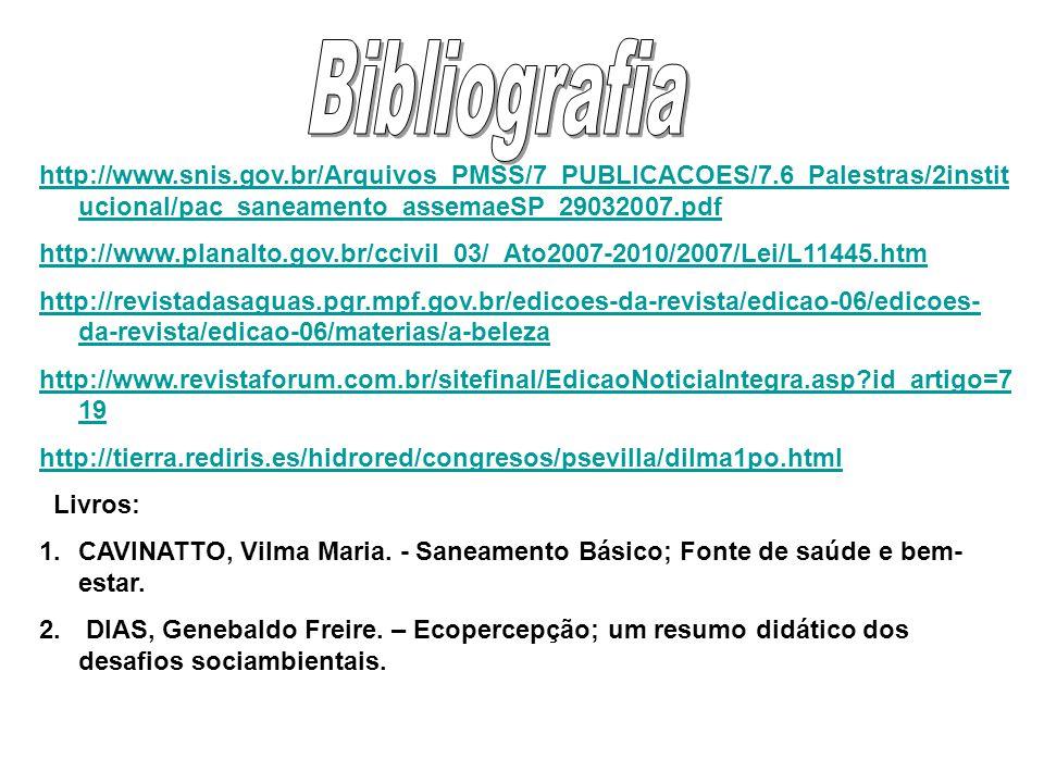 http://www.snis.gov.br/Arquivos_PMSS/7_PUBLICACOES/7.6_Palestras/2instit ucional/pac_saneamento_assemaeSP_29032007.pdf http://www.planalto.gov.br/cciv