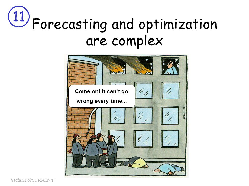 11 Stefan Pölt, FRA IN/P Forecasting and optimization are complex Come on.