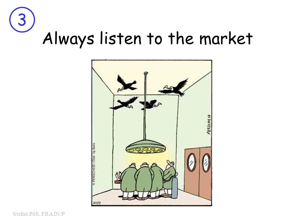 3 Stefan Pölt, FRA IN/P Always listen to the market