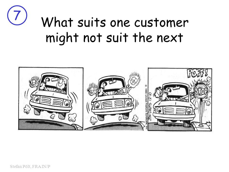 7 Stefan Pölt, FRA IN/P What suits one customer might not suit the next