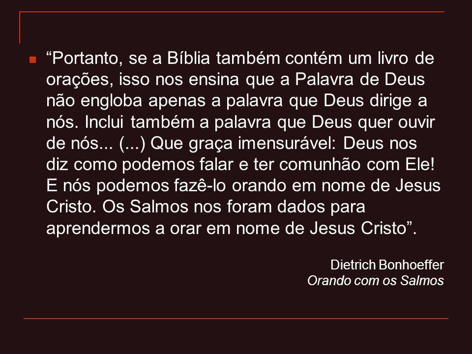"""""""Portanto, se a Bíblia também contém um livro de orações, isso nos ensina que a Palavra de Deus não engloba apenas a palavra que Deus dirige a nós. In"""