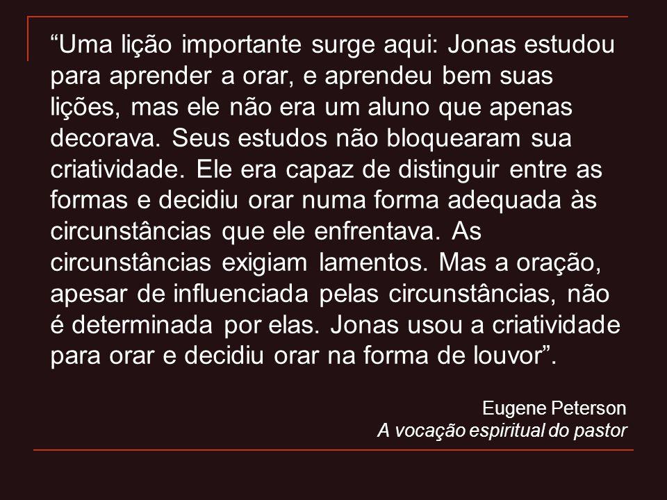 """""""Uma lição importante surge aqui: Jonas estudou para aprender a orar, e aprendeu bem suas lições, mas ele não era um aluno que apenas decorava. Seus e"""