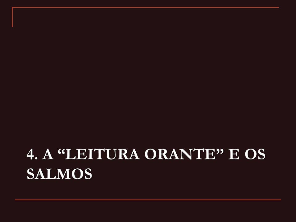 """4. A """"LEITURA ORANTE"""" E OS SALMOS"""
