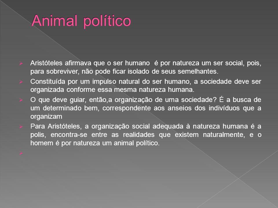  Aristóteles afirmava que o ser humano é por natureza um ser social, pois, para sobreviver, não pode ficar isolado de seus semelhantes.