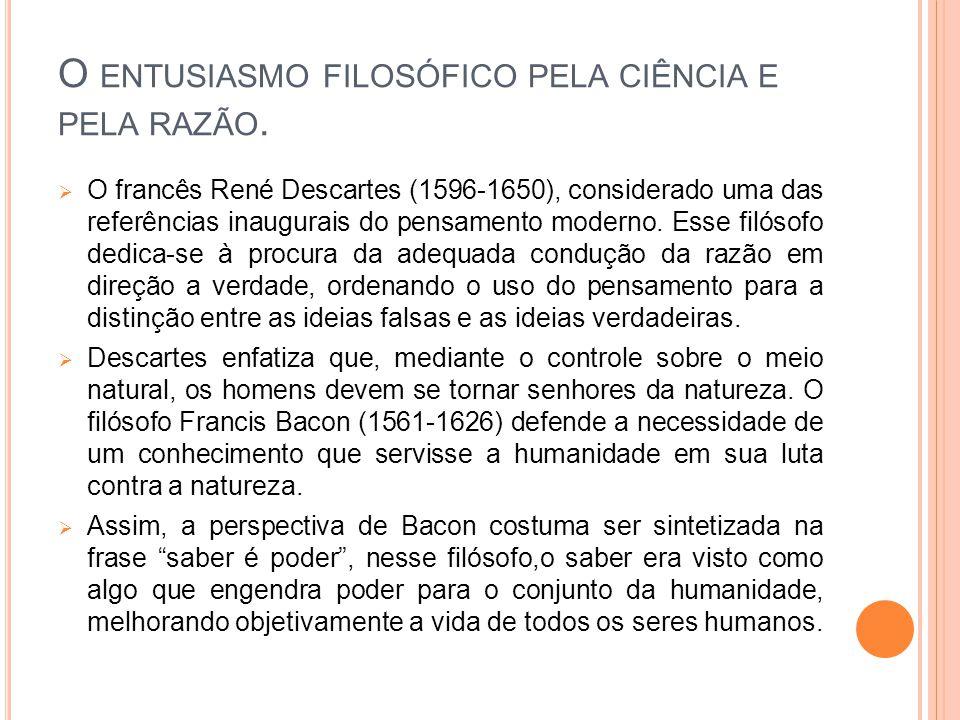 O ENTUSIASMO FILOSÓFICO PELA CIÊNCIA E PELA RAZÃO.