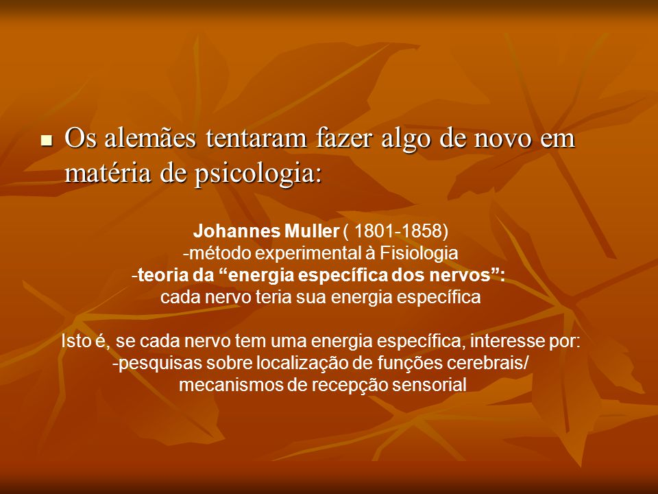 Os alemães tentaram fazer algo de novo em matéria de psicologia: Os alemães tentaram fazer algo de novo em matéria de psicologia: Johannes Muller ( 18