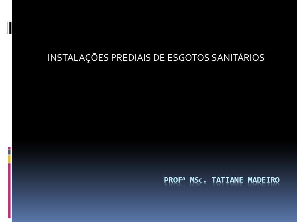 INSTALAÇÕES PREDIAIS DE ESGOTOS SANITÁRIOS