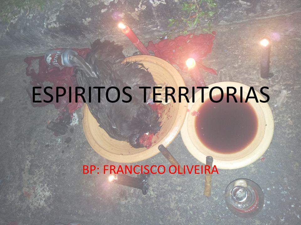 ESPIRITOS TERRITORIAS BP: FRANCISCO OLIVEIRA