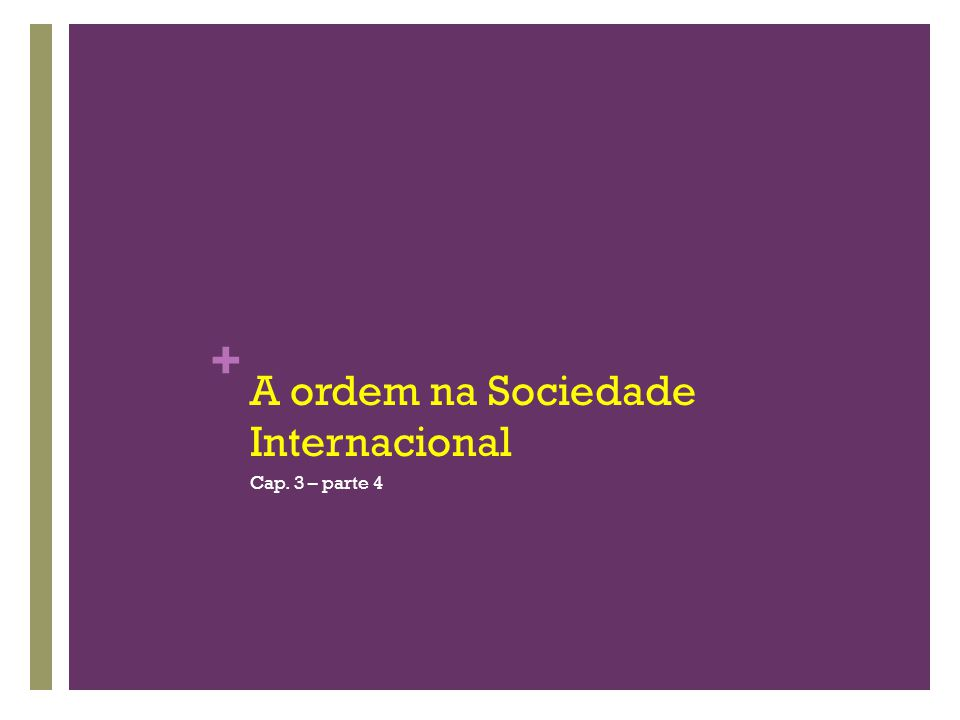 + A ordem na Sociedade Internacional Cap. 3 – parte 4