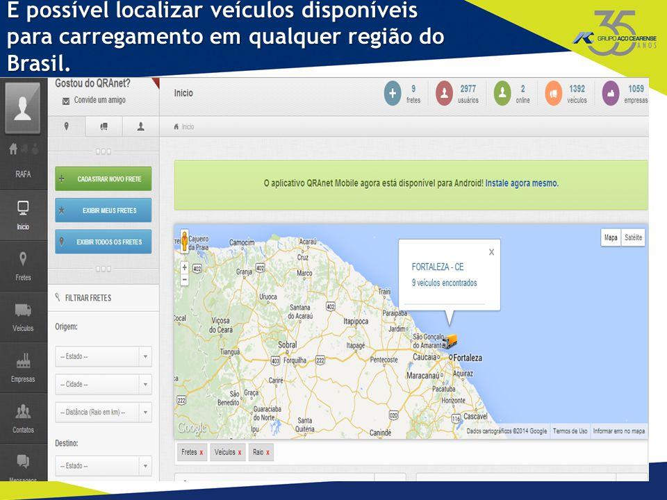 E possível localizar veículos disponíveis para carregamento em qualquer região do Brasil.