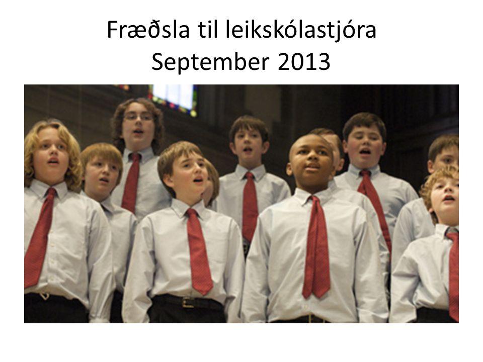 Fræðsla til leikskólastjóra September 2013