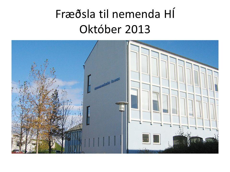 Fræðsla til nemenda HÍ Október 2013