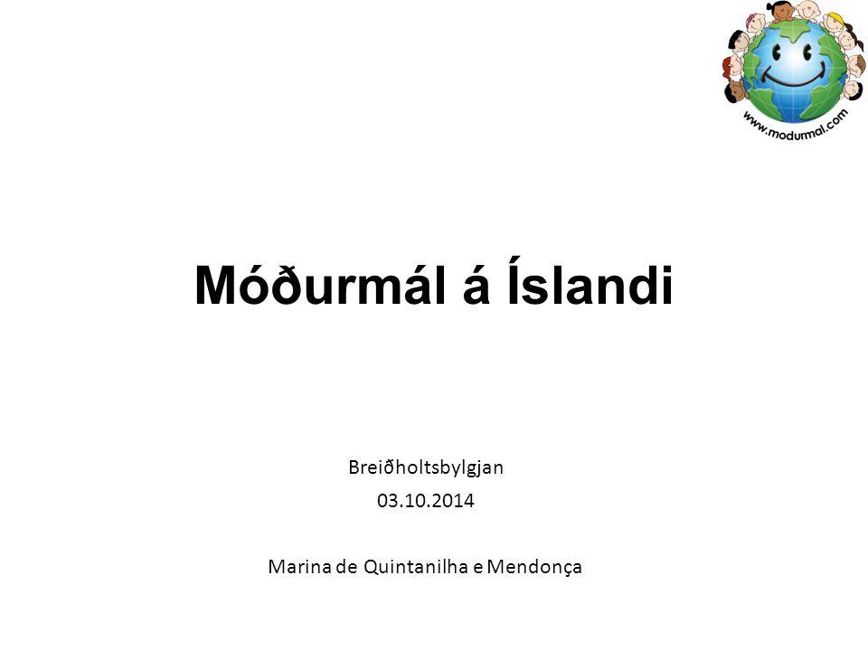 Móðurmál á Íslandi Breiðholtsbylgjan 03.10.2014 Marina de Quintanilha e Mendonça