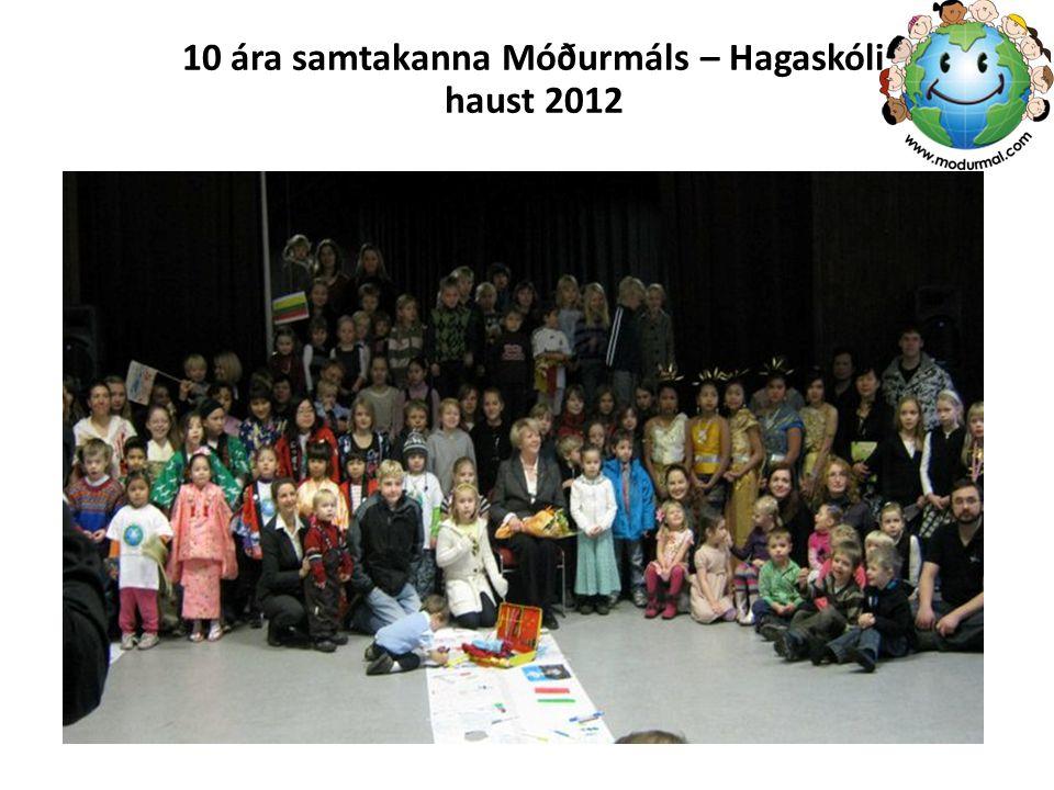 10 ára samtakanna Móðurmáls – Hagaskóli haust 2012