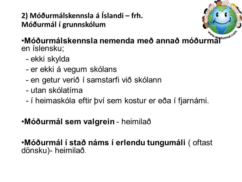 2) Móðurmálskennsla á Íslandi – frh.