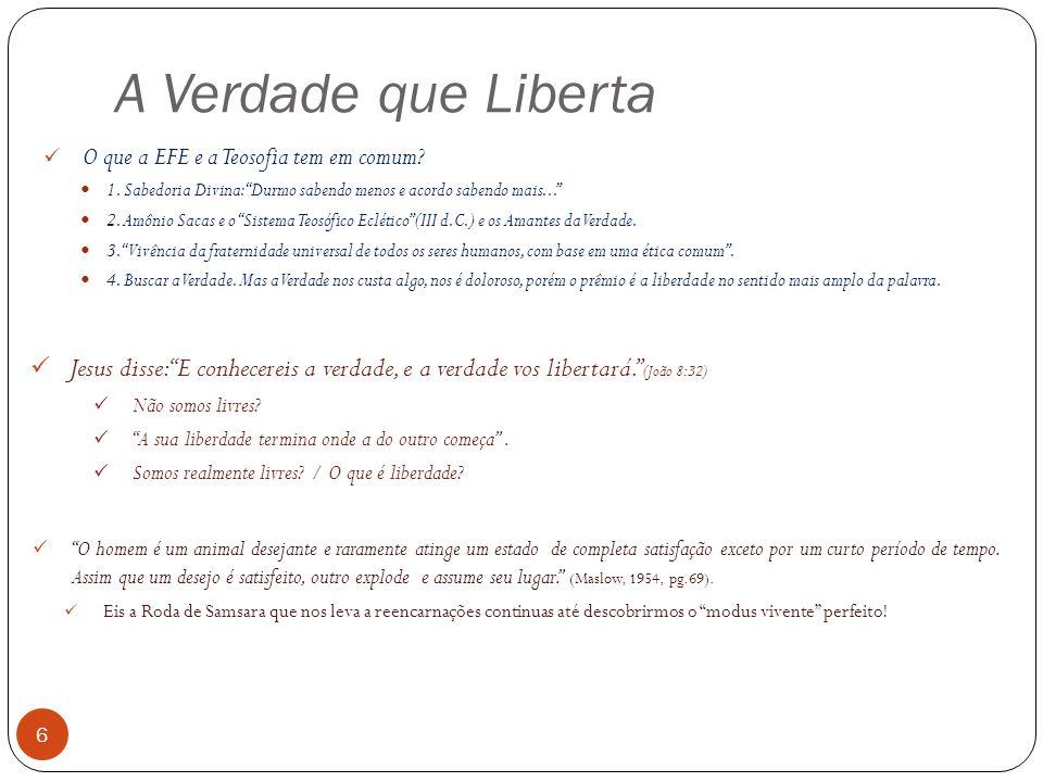 A Verdade que Liberta 6 O que a EFE e a Teosofia tem em comum.