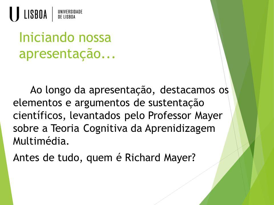 Ao longo da apresentação, destacamos os elementos e argumentos de sustentação científicos, levantados pelo Professor Mayer sobre a Teoria Cognitiva da