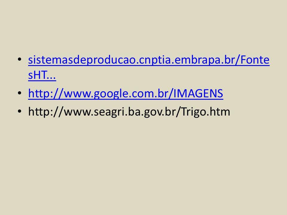 sistemasdeproducao.cnptia.embrapa.br/Fonte sHT... sistemasdeproducao.cnptia.embrapa.br/Fonte sHT... http://www.google.com.br/IMAGENS http://www.seagri