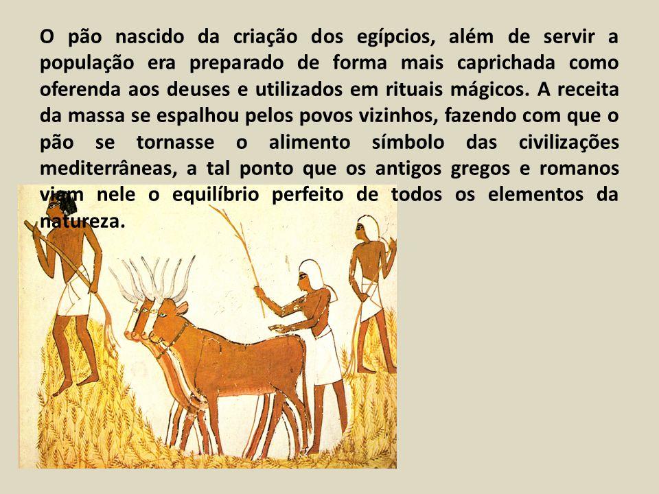 O pão nascido da criação dos egípcios, além de servir a população era preparado de forma mais caprichada como oferenda aos deuses e utilizados em ritu
