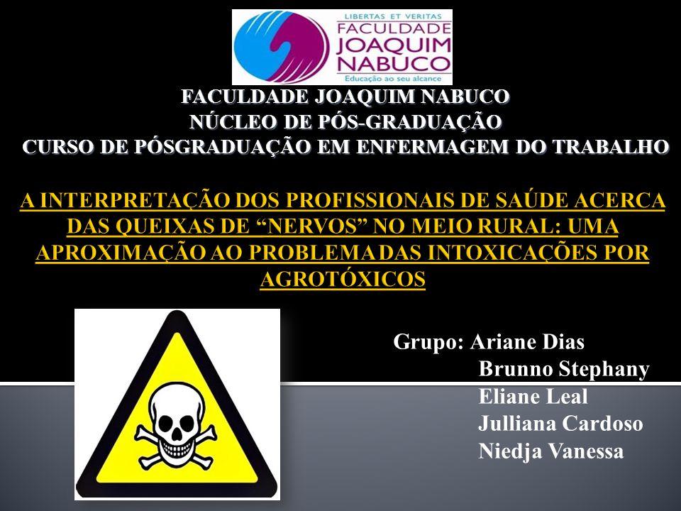 Grupo: Ariane Dias Brunno Stephany Eliane Leal Julliana Cardoso Niedja Vanessa FACULDADE JOAQUIM NABUCO NÚCLEO DE PÓS-GRADUAÇÃO CURSO DE PÓSGRADUAÇÃO EM ENFERMAGEM DO TRABALHO